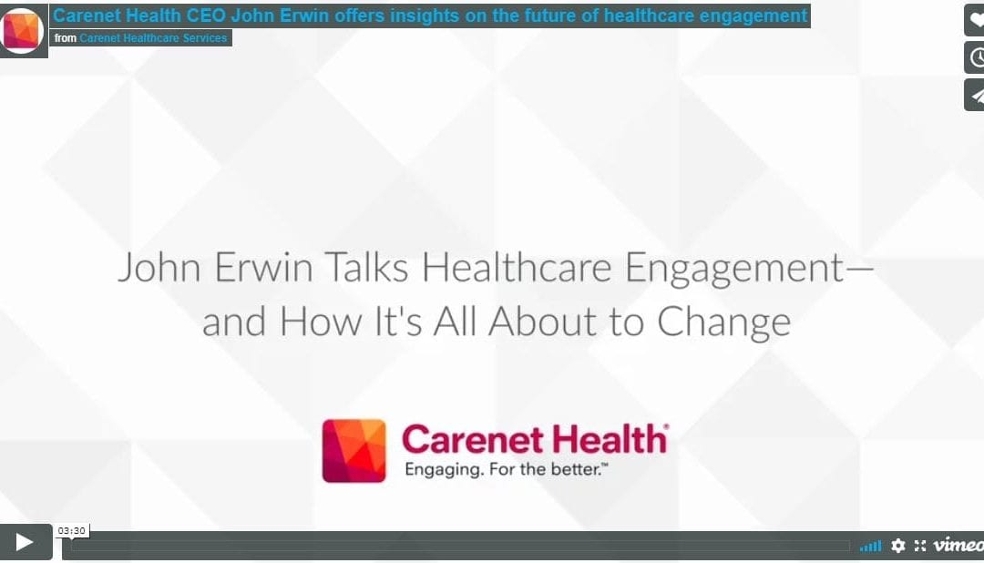 Carenet CEO, John Erwin, Offers Insight on the Future of Healthcare Engagement