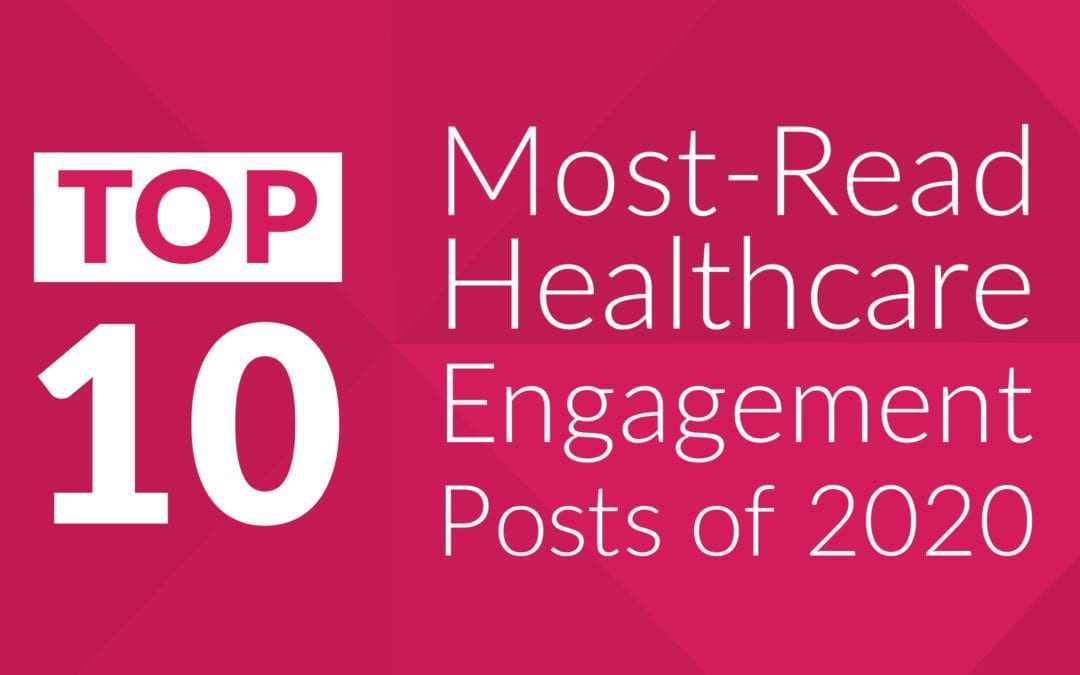 Our 10 Most-Read Healthcare Engagement Posts of 2020